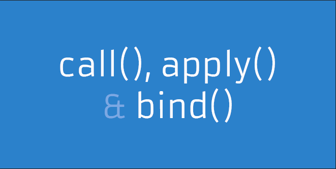 Call, Apply and Bind in Javascript