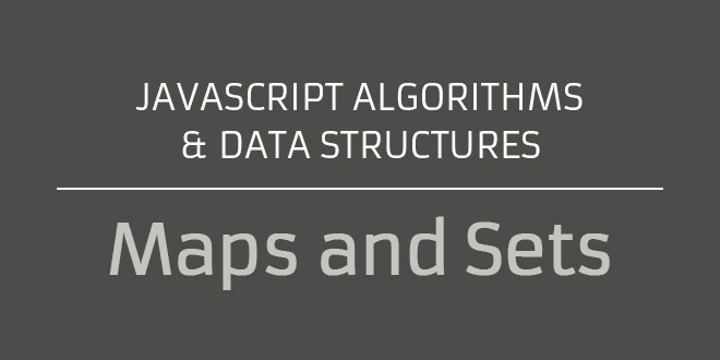 Javascript Dictionaries / Maps and Sets